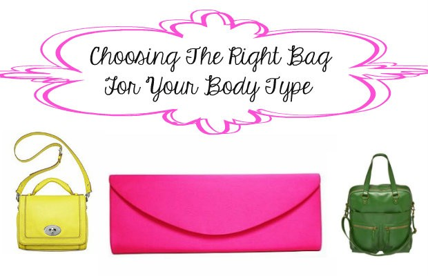 Choosing The Right Bag For Your Body Type – Chelsea Crockett