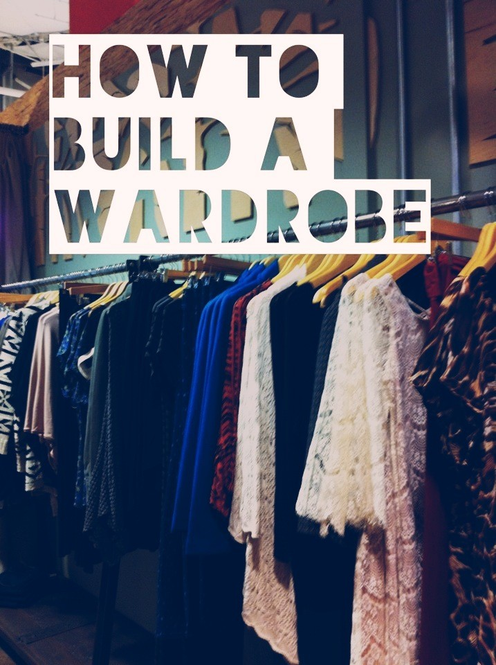 Chelsea crockett how to build a wardrobe