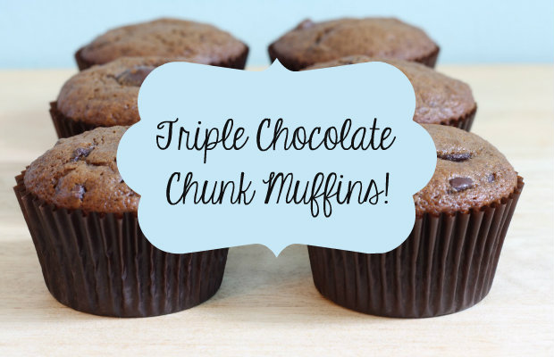 Triple Chocolate Chunk Muffins!! – Chelsea Crockett
