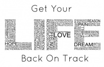 Get Your Life Back On Track!