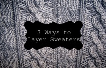 3 Ways to Layer Sweaters