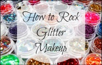 How to Rock Glitter Makeup