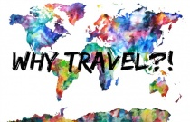 Why Travel?!