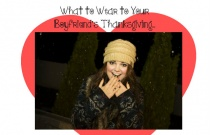 What to Wear to Your Boyfriend's Thanksgiving…