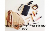 How to Touch Up With What's In Your Purse