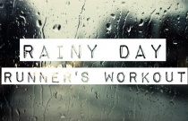 Rainy Day Runner's Workout