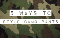 5 Ways to Style Camo Pants