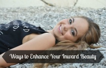 Ways to Enhance Your Inward Beauty