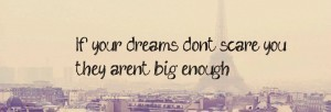 Chelsea Crockett- If your dreams don't scare you they're not big enough