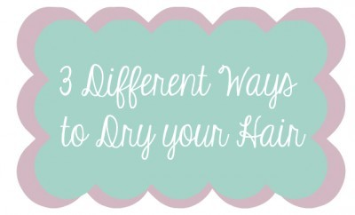 chelsea crockett 3 different ways to dry your hair