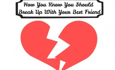 chelsea crockett How You Know You Should Break Up With Your Best Friend