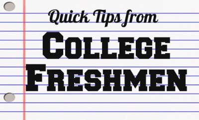 chelsea crockett quick tips from college freshmen