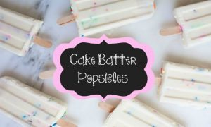 chelsea crockett cake batter popsicles