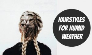 Chelsea Crockett - Humid Hairstyles