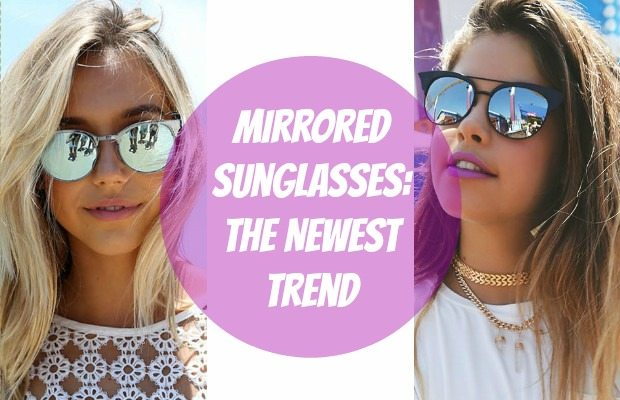 Mirrored Sunglasses: The Newest Trend – Chelsea Crockett
