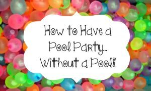 chelsea crockett How to Have a Pool Party...Without a Pool!