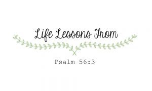 chelsea crockett life lessons from psalm 56-3