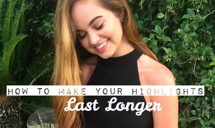 How To Make Your Highlights Last Longer Chelsea Crockett