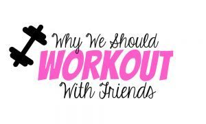 chelsea-crockett-why-we-should-workout-with-friends