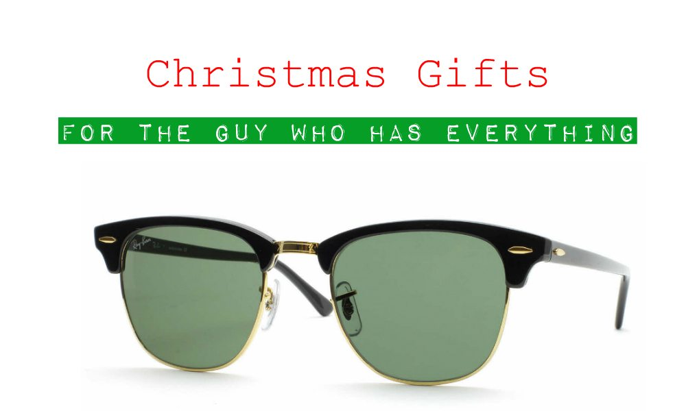 Christmas Gifts for the Guy Who Has Everything – Chelsea Crockett