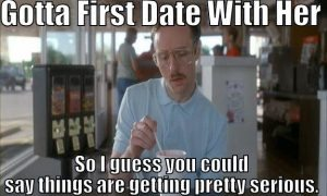 gotta-first-date-with-her-funny-dating-meme-picture