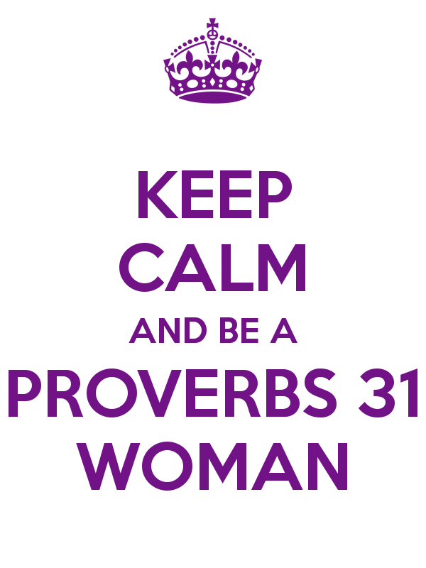 keep-calm-and-be-a-proverbs-31-woman