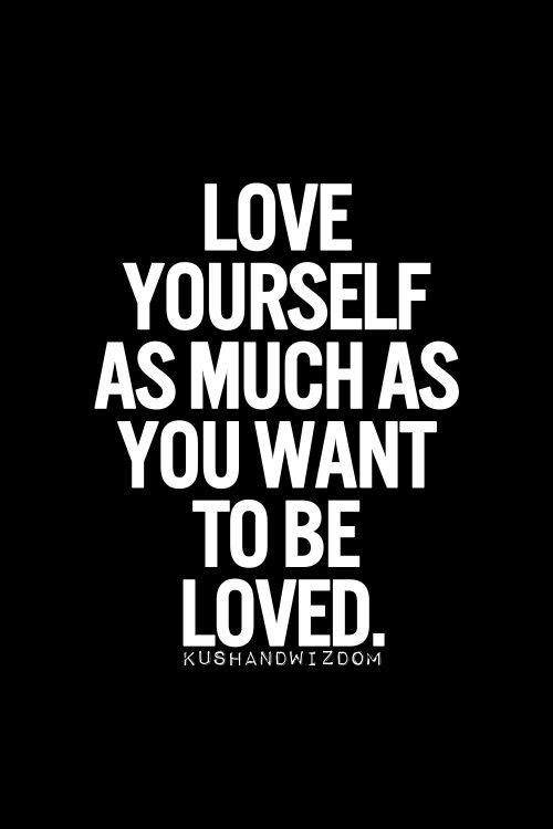 you have to love yourself before