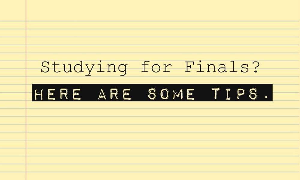 studying for finals here are some tips � chelsea crockett
