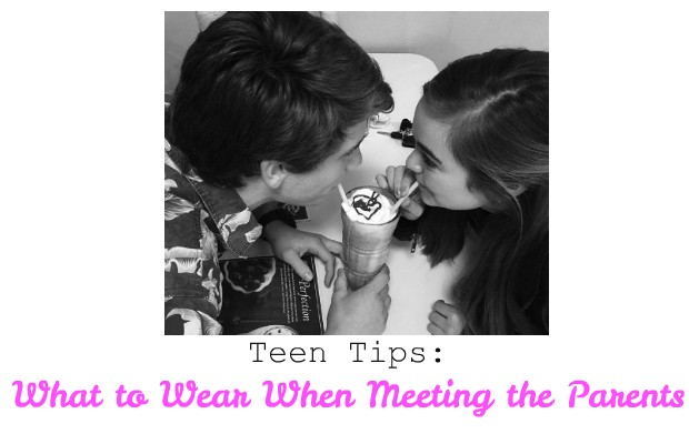 Meeting his parents for the first time tips