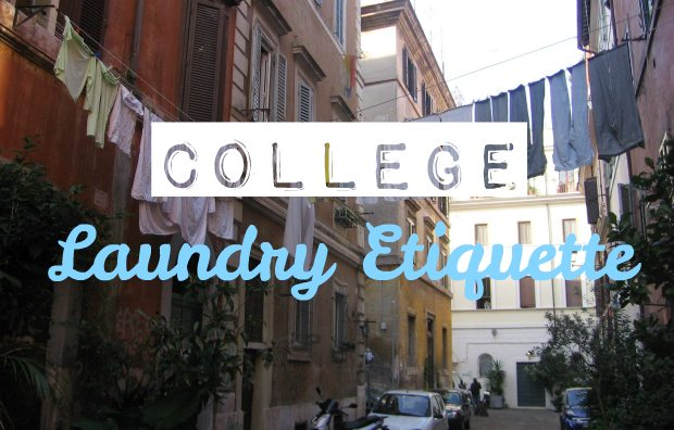 College Laundry Etiquette – Chelsea Crockett